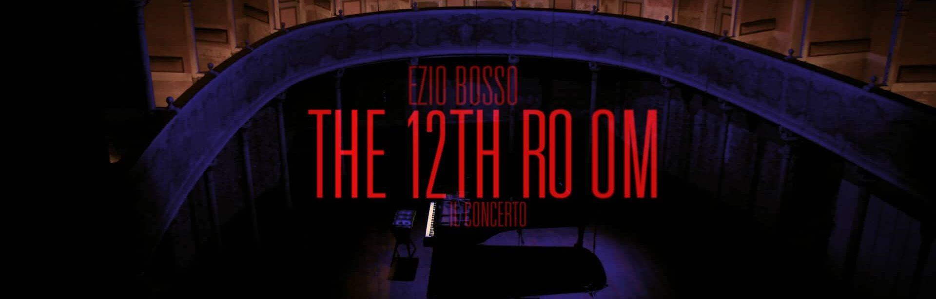 EZIO BOSSO  ・ The 12 room